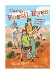 Abley_Camp Fossil Eyes (CAMP FOSSIL EYES: Digging for the Origins of Words by Mark Abley; Kathryn Adams, illus.)