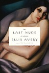 Avery_Last Nude_EDReview (THE LAST NUDE by Ellis Avery)