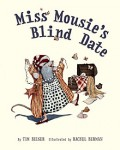 Beiser_Miss Mousie's Blind Date (MISS MOUSIE'S BLIND DATE by Tim Beiser; Rachel Berman, illus.)