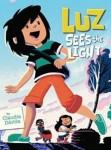 Dávila_Luz Sees the Light (LUZ SEES THE LIGHT by Claudia Dávila)