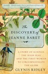 Discovery of Jeanne Baret (THE DISCOVERY OF JEANNE BARET: A Story of Science, the High Seas, and the First Woman to Circumnavigate the Globe by Glynis Ridley)