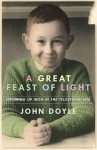 Doyle_A Great Feast of Light (A GREAT FEAST OF LIGHT: Growing Up Irish in the Television Age by John Doyle)