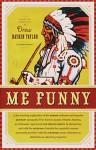 Drew Hayden Taylor_Me Funny (ME FUNNY by Drew Hayden Taylor)