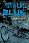 Ellis_True Blue (TRUE BLUE by Deborah Ellis)