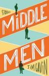 Middle Men (MIDDLE MEN by Jim Gavin)