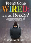 Green_Teens Gone Wired (TEENS GONE WIRED: Are You Ready? by Lyndsay Green)