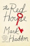 The Red House (THE RED HOUSE by Mark Haddon)