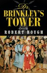 Hough_Dr Brinkleys Tower (DR. BRINKLEY'S TOWER By Robert Hough)