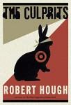 Hough_The Culprits_EDRev (THE CULPRITS by Robert Hough)