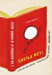 How Should a Person Be (HOW SHOULD A PERSON BE? by Sheila Heti)