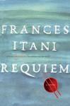 Itani_Requiem_EDReview (REQUIEM by Frances Itani)