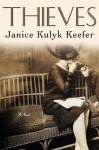 Janice Kulyk Keefer_Thieves (THIEVES by Janice Kulyk Keefer)