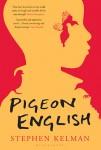Kelman_Pigeon English (PIGEON ENGLISH by Stephen Kelman)