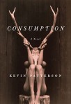 Kevin Patterson_Consumption (CONSUMPTION by Kevin Patterson)