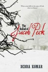 Ballad of Jacob Peck (THE BALLAD OF JACOB PECK by Debra Komar)