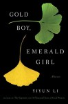 Li_Gold Boy Emerald Girl_EDRev (GOLD BOY, EMERALD GIRL by Yiyun Li)
