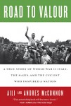 MCConnon_Road to Valour (ROAD TO VALOUR: A True Story of World War II Italy, the Nazis, and the Cyclist Who Inspired a Nation by Aili and Andres McConnon)