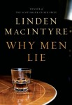 MacIntyre_Why Men Lie (WHY MEN LIE by Linden MacIntyre)