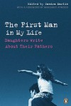Martin_The First Man in My Life (THE FIRST MAN IN MY LIFE: Daughters Write About Their Fathers by Sandra Martin)