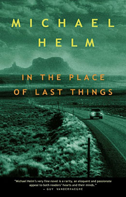 Michael Helm_In the Place of Last Things