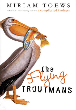 Miriam Toews_The Flying Troutmans