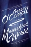 Magnified World (MAGNIFIED WORLD by Grace O'Connell)