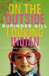 On The Outside Looking Indian_Review (ON THE OUTSIDE LOOKING INDIAN: How My Second Childhood Changed My Life by Rupinder Gill)