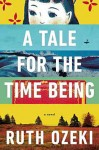 Ozeki Tale for the Time Being (A TALE FOR THE TIME BEING by Ruth Ozeki)