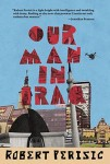 Our Man in Iraq (OUR MAN IN IRAQ by Robert Perišic)