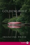 Prose_Goldengrove_EDRev (GOLDENGROVE by Francine Prose)