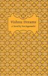 Ven Begamudré_Vishnu Dreams (VISHNU DREAMS by Ven Begamudré)