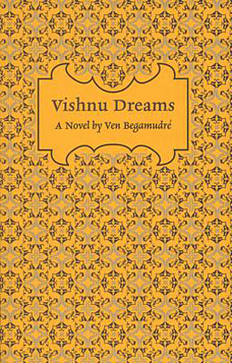 Ven Begamudré_Vishnu Dreams