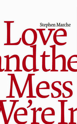 Marche_Love and the Mess We're In