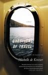 QUESTIONS of TRAVEL (QUESTIONS OF TRAVEL by Michelle de Kretser)