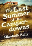 Last Summer of the Camperdowns (THE LAST SUMMER OF THE CAMPERDOWNS by Elizabeth Kelly)