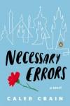 Crain NECESSARY ERRORS (NECESSARY ERRORS by Caleb Crain)