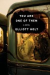 Holt YOU ARE ONE OF THEM (YOU ARE ONE OF THEM by Elliott Holt)