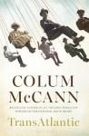 McCann TRANSATLANTIC (TRANSATLANTIC by Colum McCann)