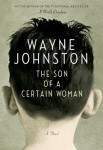 Son of a Certain Woman (THE SON OF A CERTAIN WOMAN by Wayne Johnston)