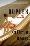 Duplex DAVIS (DUPLEX by Kathryn Davis)