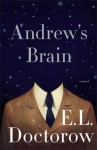 ANDREWS BRAIN – DOCTOROW (ANDREW'S BRAIN by E. L. Doctorow)