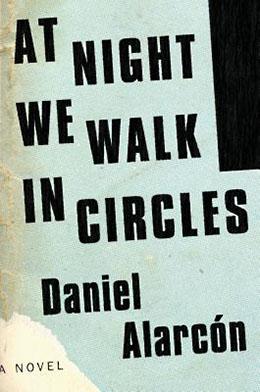 At Night We Walk - Daniel Alarcon