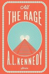 All the Rage – KENEDY (ALL THE RAGE by A.L. Kennedy)