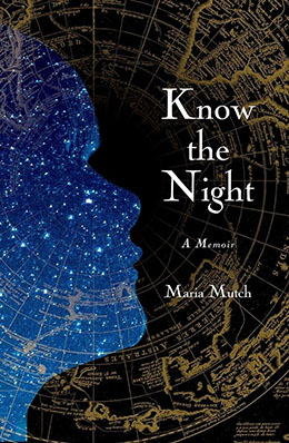 KNOW THE NIGHT Maria Mutch