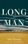 LONG MAN Amy Greene (LONG MAN by Amy Greene)