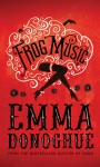 FROG MUSIC Emma Donoghue (FROG MUSIC by Emma Donoghue)