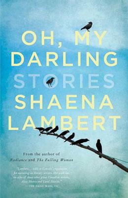 OH MY DARLING Shaena Lambert