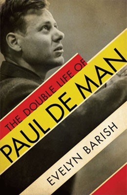THE DOUBLE LIFE OF PAUL DE MAN Evelyn Barish