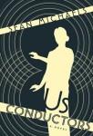 US CONDUCTORS Sean Michaels (US CONDUCTORS by Sean Michaels)