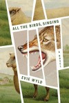 ALL THE BIRDS, SINGING Evie Wyld (ALL THE BIRDS, SINGINGby Evie Wyld)